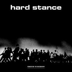 HARD STANCE Foundation: The Discography LP
