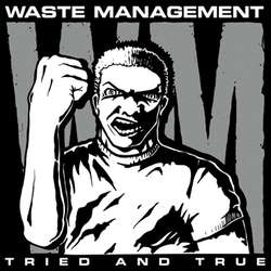WASTE MANAGEMENT Tried And True LP